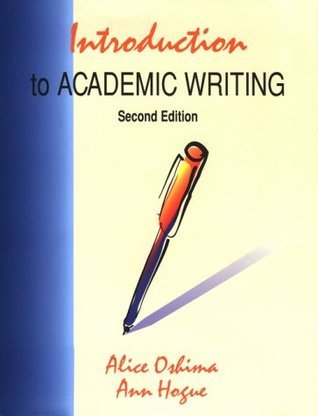 Introduction to Academic Writing (The Longman Academic Writing Series)  by  Alice Oshima