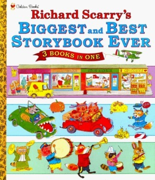 Biggest and Best Storybook Ever Richard Scarry