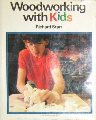 Woodworking with Kids Richard Starr