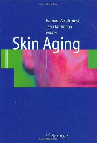 Skin Aging  by  Barbara A. Gilchrest
