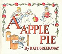 A Apple Pie - Illustrated Edition Kate Greenaway