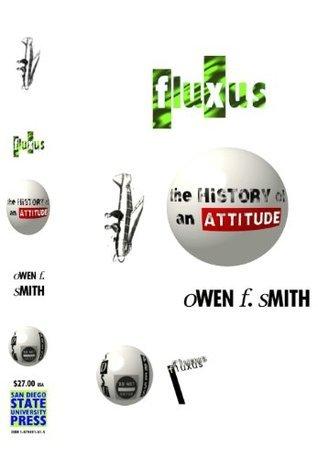 Fluxus: The History of an Attitude Owen F. Smith