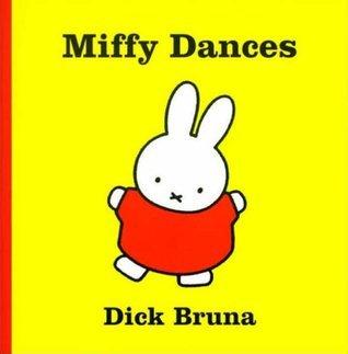 Miffy Dances. Dick Bruna  by  Dick Bruna