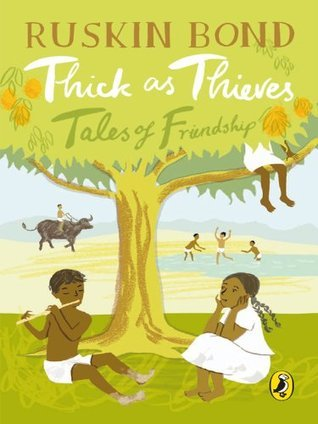 Thick as Thieves: Tales of Friendship  by  Ruskin Bond