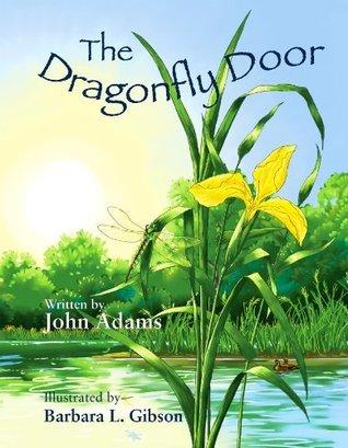 The Dragonfly Door - a Moms Choice Awards Recipient John Adams