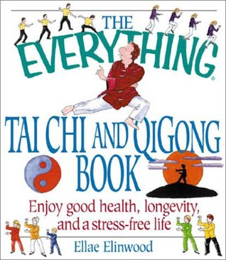 The Everything Tai Chi and QiGong Book  by  Ellae Elinwood