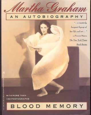 Blood Memory: An Autobiography Martha Graham