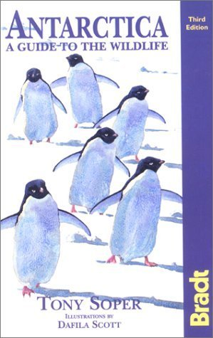 Antarctica: A Guide to the Wildlife, 3rd  by  Tony Soper