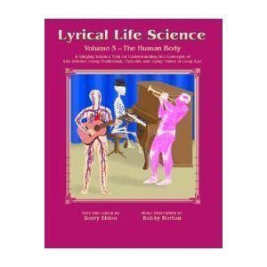 Lyrical Life Science, Vol. 3: The Human Body  by  Dorry Elson