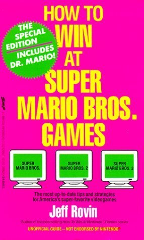 How to Win at Super Mario Bros. Games Jeff Rovin