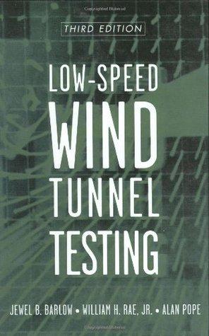 Low-Speed Wind Tunnel Testing Jewel B. Barlow