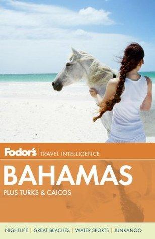 Fodors Bahamas: plus Turks & Caicos  by  Fodors Travel Publications Inc.