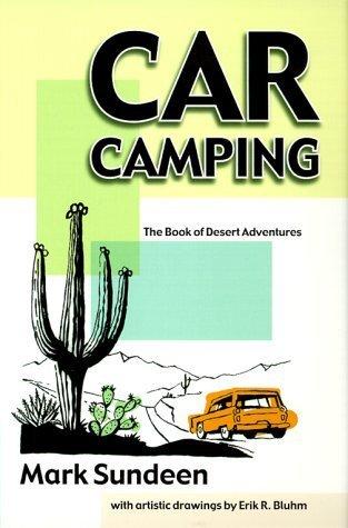 Car Camping: The Book of Desert Adventures  by  Mark Sundeen
