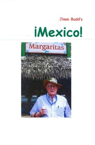 MEXICO: How Did I Get Here?  by  Jimm Budd