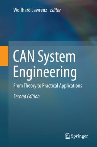 CAN System Engineering: From Theory to Practical Applications  by  Wolfhard Lawrenz