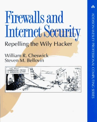 Firewalls and Internet Security: Repelling the Wily Hacker  by  William R. Cheswick