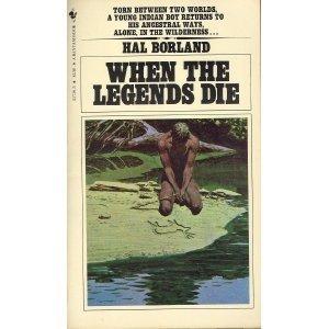 When Legends Die Hal Borland
