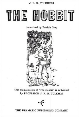 J. R. R. Tolkiens The Hobbit  by  Patricia Gray - Dramatist
