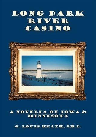 Long Dark River Casino  by  G. Louis Heath