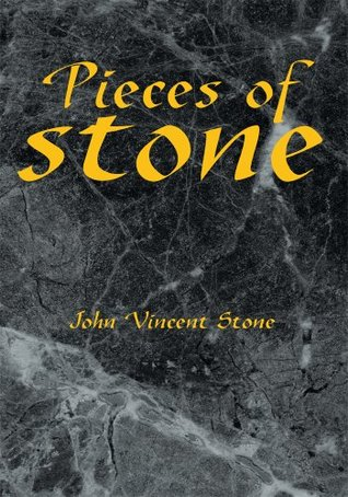 Pieces of Stone  by  John Vincent Stone