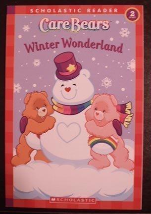 Winter Wonderland (Level 2-Scholastic Reader) (Care Bears)  by  Justin Spelvin