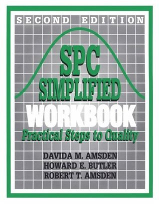 Spc Simplified Workbook: Practical Steps to Quality Davida M. Amsden
