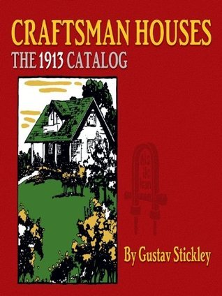 Craftsman Houses: The 1913 Catalog  by  Gustav Stickley