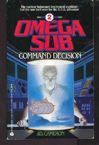 Command Decision  by  J.D. Cameron