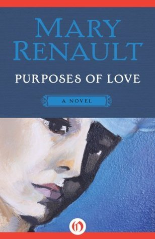 Purposes of Love: A Novel  by  Mary Renault