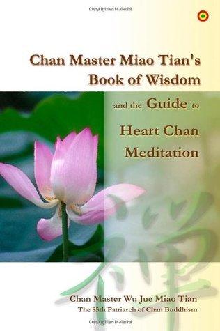 Chan Master Miao Tians Book of Wisdom Chan Master Wu Jue Miao Tian