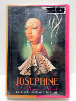 Josephine: the Hungry Heart  by  Jean-Claude Baker
