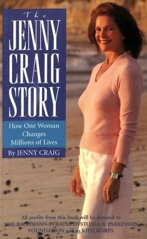 The Jenny Craig Story: How One Woman Changes Millions of Lives Jenny Craig