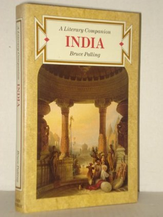 India: A Literary Companion  by  Bruce Palling