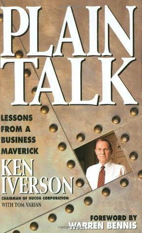Plain Talk: Lessons from a Business Maverick  by  Ken Iverson