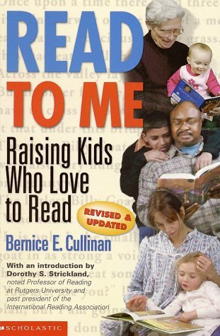 Read To Me 2000: Raising Kids Who Love To Read  by  Bernice E. Cullinan