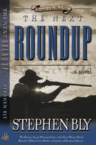 The Next Roundup (Fortunes of the Black Hills #6)  by  Stephen Bly