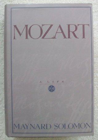 Mozart: A Life Maynard Solomon