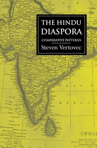 The Hindu Diaspora: Comparative Patterns  by  Steven Vertovec