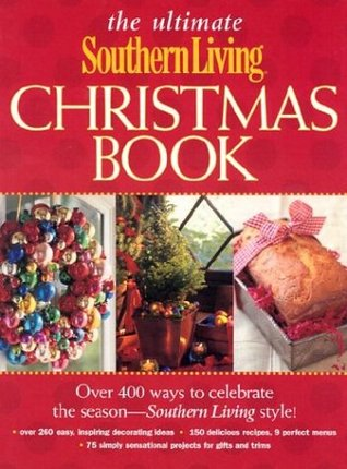 The Ultimate Southern Living Christmas Book  by  Rebecca Brennan