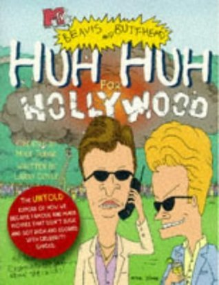 Huh Huh for Hollywood MTVs Beavis and Butthead Larry Doyle