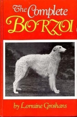The Complete Borzoi  by  Lorraine Groshans