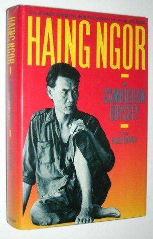 Haing Ngor: A Cambodian Odyssey Haing Ngor