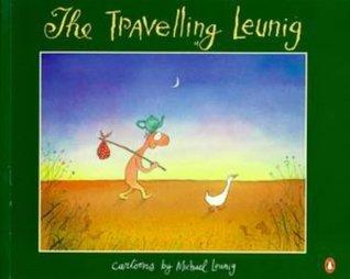 The Travelling Leunig  by  Michael Leunig