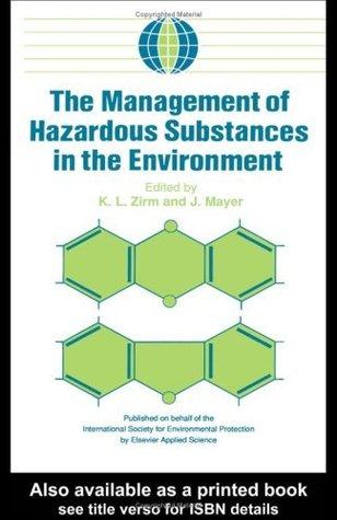 The Management Of Hazardous Substances In The Environment K.L. Zirm