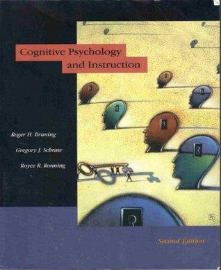 Cognitive Psychology & Instruction Roger H. Bruning