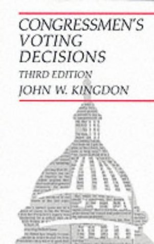 Congressmens Voting Decisions  by  John W. Kingdon