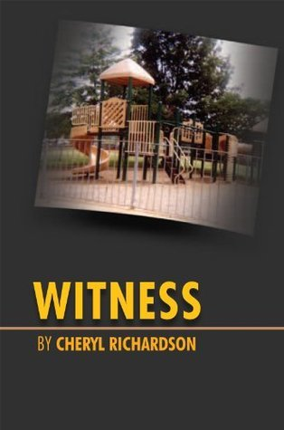 Witness: The Journey from Adolescent Behavior  by  Cheryl Richardson