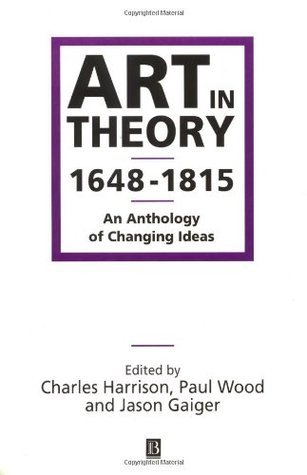 Art in Theory 1648-1815 Charles Harrison