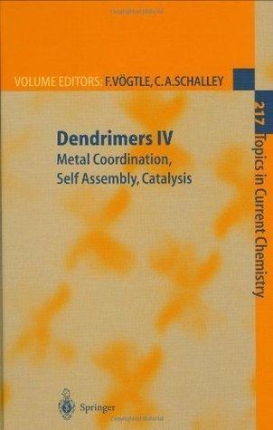 Dendrimers IV: Metal Coordination, Self Assembly, Catalysis: v. 4 Fritz Vögtle