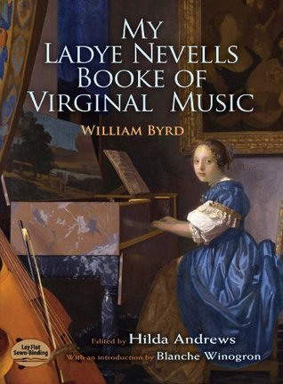 My Ladye Nevells Booke of Virginal Music (Dover Music for Piano)  by  William Byrd